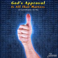 God's Approval Is All that Matters by Olesu