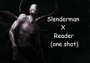 Slenderman X Reader (one shot) by Mind-Wolf on DeviantArt