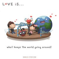 Love is... what keeps the world spinning! by hjstory