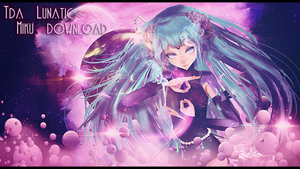 200 watchers gift - Tda Lunatic Miku dl by Miky-Rei