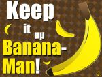 Banana Man Yeah by JNinja4