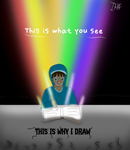 Why I draw... [Contest entry] by iHateFridays