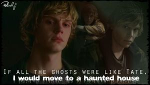 If all the ghosts were like Tate, I would move to by BbeckyM
