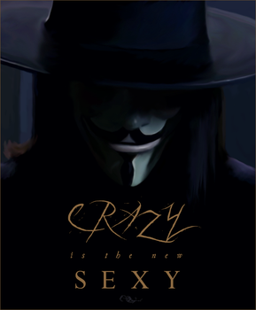 Crazy Is The New Sexy by Grand-Guignol