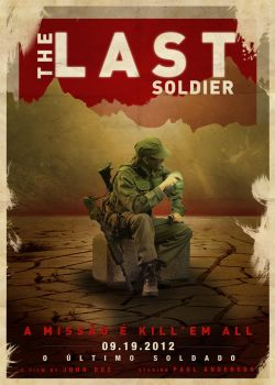 Cartaz The Last Soldier A4 by rodrigoounao