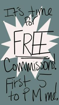 5 FREE COMMISSIONS by bloodlover1