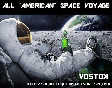All American Space Voyage by Vostok-ATX