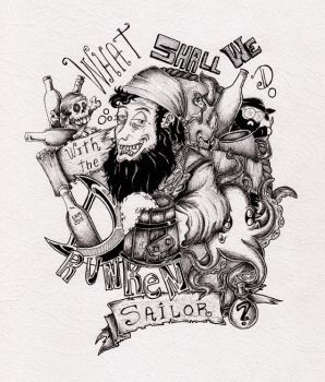 WHAT SHALL WE DO WITH THE DRUNKEN SAILOR?! by inkarts