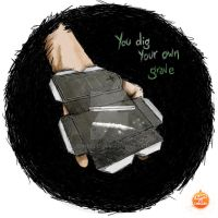 You Dig Your Own Grave by JennieLu