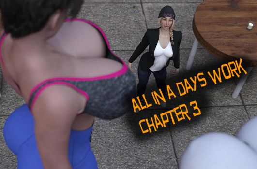 All in a days work - chapter 3, Now available! by EndlessRain0110