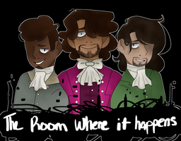 the room where it happens by VanillaToffee
