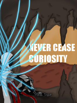 Never Cease Curiosity Cover by Bluemist562