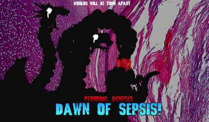Dawn of Sepsis - Worlds Will Be Torn Apart by WeegeeZilla