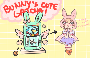Bunny's Gachapon [open] by gh0stbun