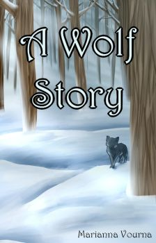 A Wolf Story Cover for my book by MariannaNight