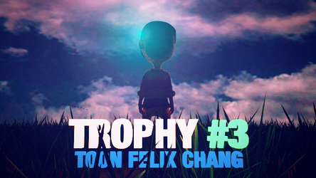 Trophy #3: Felix Chang by colossalcake