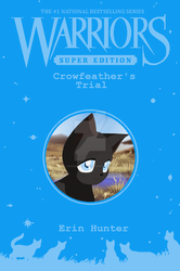 Warriors Super Edition: Crowfeather's Trial by Thunderstar711