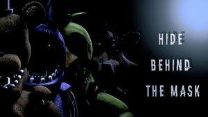 [FNAF SFM] Behind The Mask by MaxieOfficial
