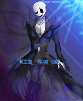 Gaster, stuck in another world by IroniaDevil