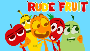RUDE FRUIT EPISODE 1 by MichaelFay