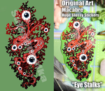 Original Art Horror Sticker Eye Stalks Huge Glossy by SulkyRusalka
