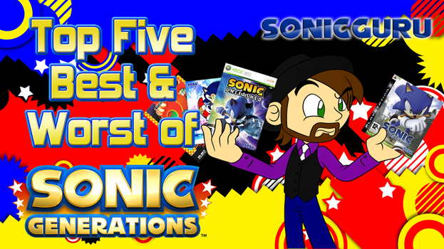 Top 5 Best and Worst of Sonic Generations by Sonicguru