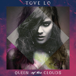 Tove Lo - Queen of the Clouds (Deluxe) Album by MusicUrban