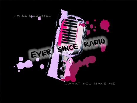 Ever Since Radio by pixieVixen