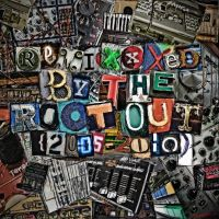 Remixxxed by the Root Out by rootout