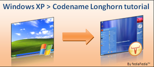 WindowsXP to Longhorn tutorial by fediaFedia