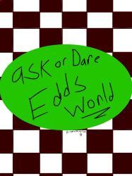ask or dare EDDSWORLD by kattyanimations