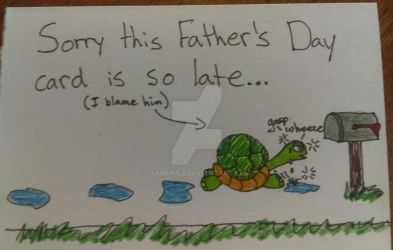 Turtle-y Late Father's Day Card by Tamuril2