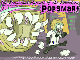 The Persistant Pursuit of the Predetory Popsmart by Nyanbonecrush