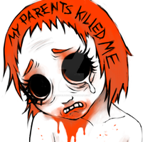 MY PARENTS KILLED ME by sickdelusion