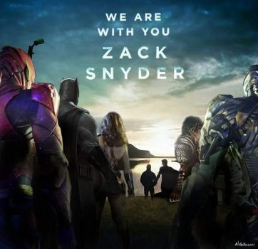 We are with you Zack Snyder ( Justice League ) by SaintAldebaran