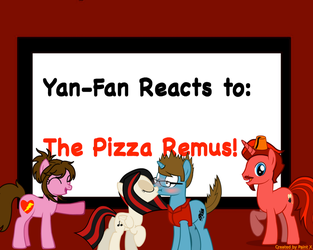 Yan-Fan Reacts to: The Pizza Remus! Title Card by YandereFangirl20xx