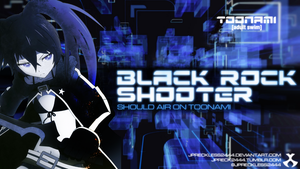 Black Rock Shooter Should Air on Toonami by JPReckless2444
