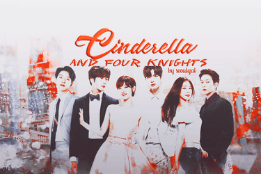 Cinderella And 4 Knights by seoulgal