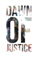 Dawn of Justice - POSTER by MrSteiners