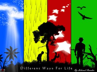Different ways of life by RMRboss