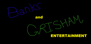 Banks and Grisham entertainment by mrbill6ishere