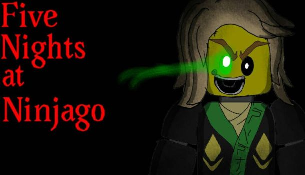 Five Night's at Ninjago by LoudandProudFanGirl