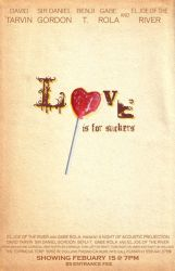 Love is for Suckers Poster by thegreatbrandoni