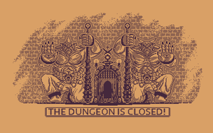 The Dungeon Is Closed! by TRUEvector