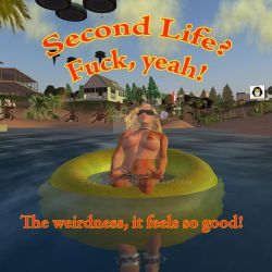 Second Life, The Weirdness, It Feels Good by patpowers