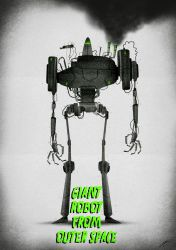 GIANT ROBOT FROM OUTER SPACE by GrievousGeneral