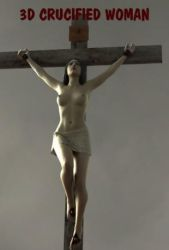 3D crucified woman 458 by passionofagoddess