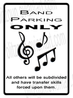 Band Parking ONLY by blitzgun