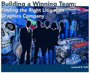Finding the Right Litigation Graphics Company by len