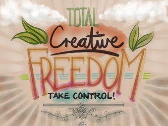 Total Creative Freedom by digitalchet